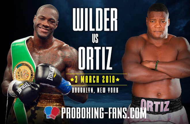Deontay Wilder vs. Luis Ortiz, Saturday 3rd March, Barclays Centre, Brooklyn, New York - Fight Preview & Prediction.