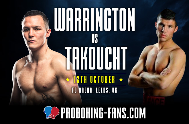 Warrington v Takoucht - Big Fight Preview & Predictions.