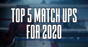 ProBoxing-Fans Paul Mason tells us his top Five Fights he'd Love To See In 2020