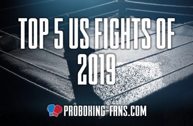 Richard Corley looks back at the Top Five Fights of 2019 in the US.