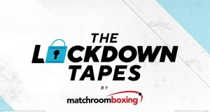 The Lockdown Tapes, the official Matchroom Boxing Podcast to be hosted by Chris Lloyd.