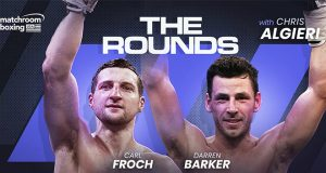 Darren Barker and Carl Froch join Chris Algieri on 'The Rounds' Credit: Matchroom Boxing