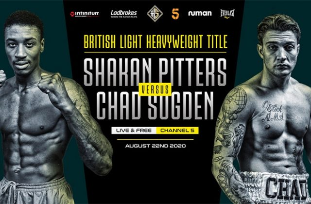 Shakan Pitters vs Chad Sugden for the Light-Heavyweight title has been rearranged for channel 5 viewers.