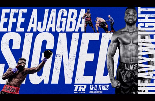 Unbeaten Heavyweight Efe Ajagba has signed a promotional pact with Top Rank Photo Credit: Top Rank