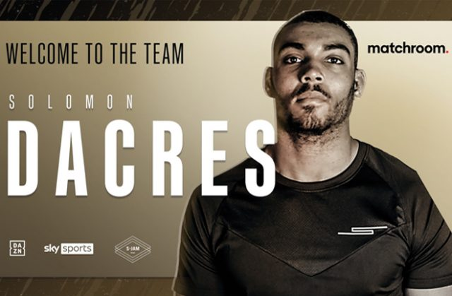 Solomon Dacres has inked a multi-fight promotional deal with Matchroom Boxing